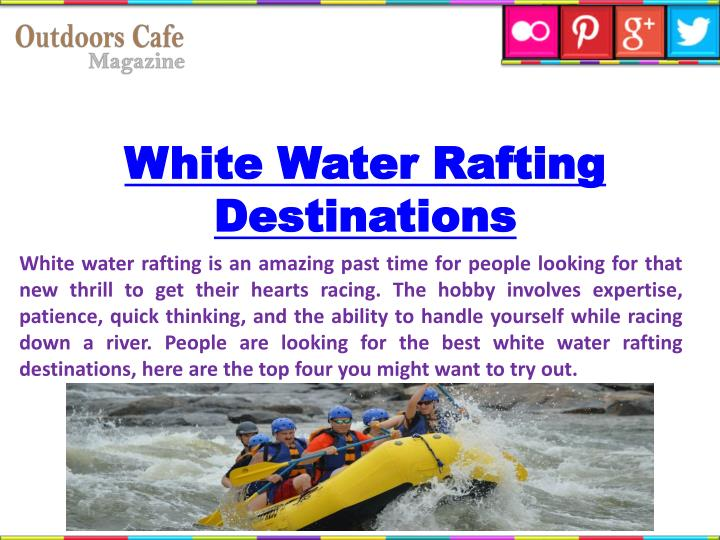 White water rafting destinations