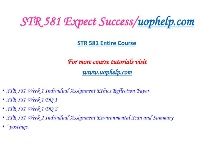 ethics reflection paper str 581 week Buy solutions:   take the ethics awareness inventory and ethical choices in the workp.