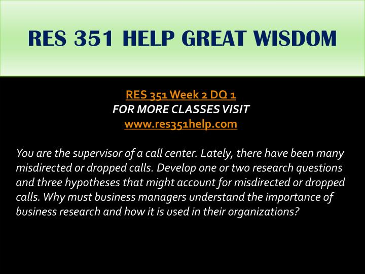 RES 351 HELP GREAT WISDOM