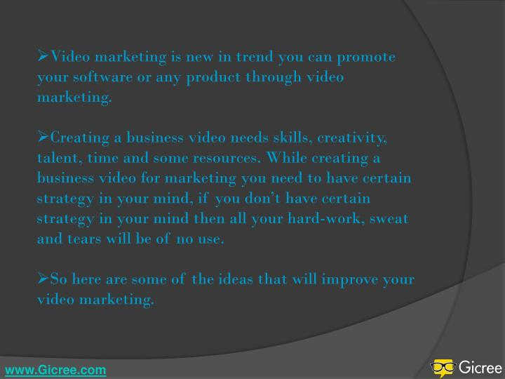 Video marketing is new in trend you can promote your software or any product through video marketing...