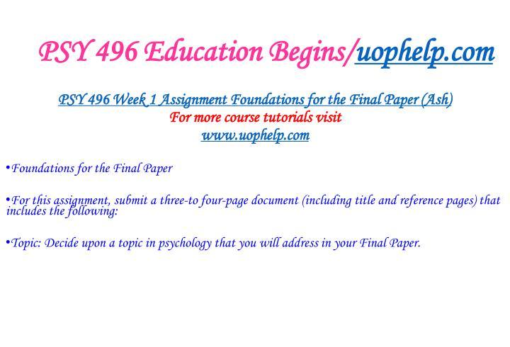 PSY 496 Education Begins/