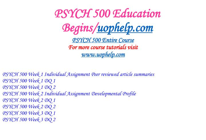 Psych 500 education begins uophelp com1