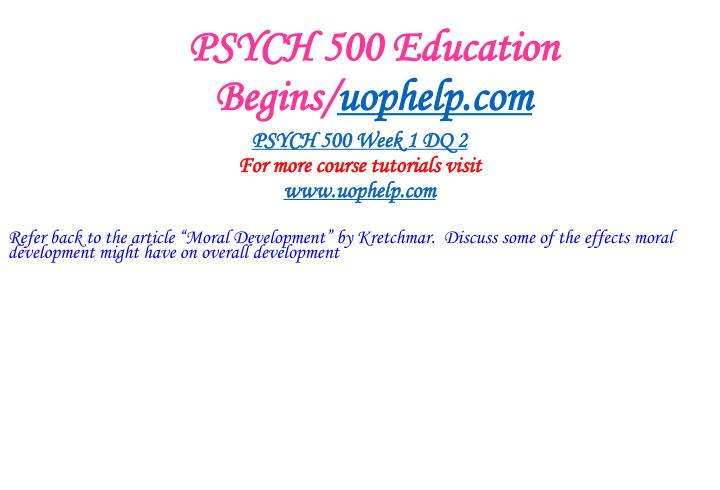 PSYCH 500 Education Begins/