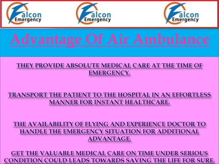 They provide absolute medical care at the time of emergency