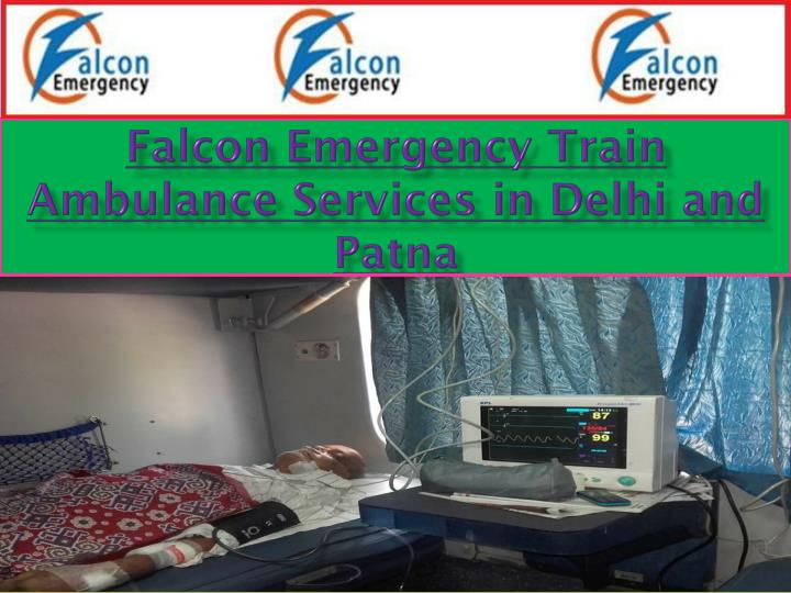 Falcon Emergency Train Ambulance Services in Delhi and Patna