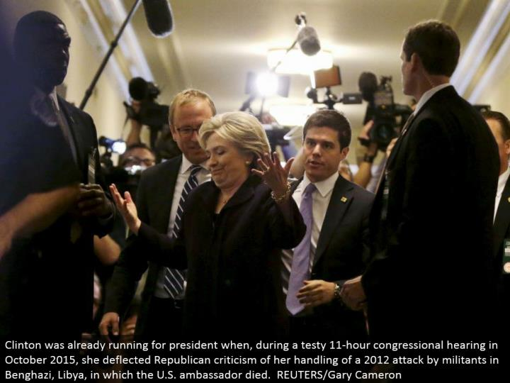 Clinton was at that point running for president while, amid a touchy 11-hour congressional hearing in October 2015, she diverted Republican feedback of her treatment of a 2012 assault by aggressors in Benghazi, Libya, in which the U.S. envoy passed on. REUTERS/Gary Cameron