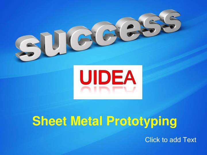Sheet metal prototyping