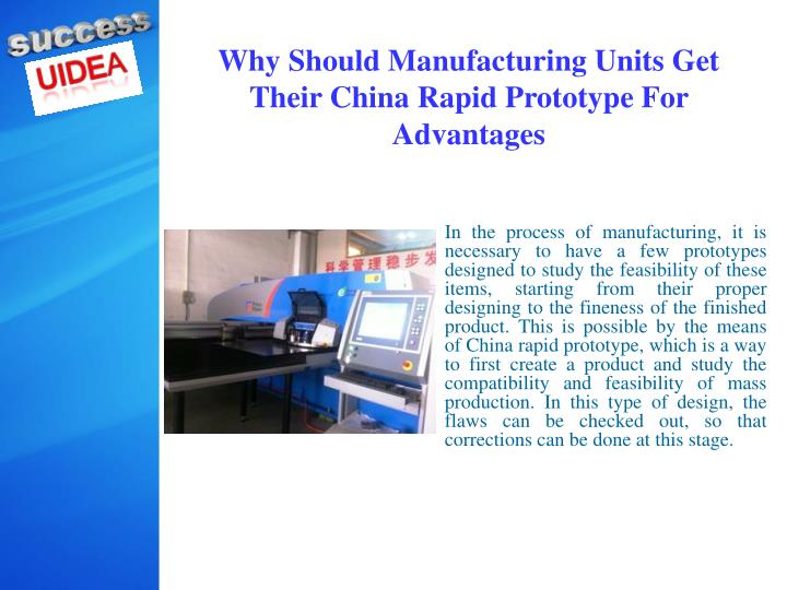 Why should manufacturing units get their china rapid prototype for advantages