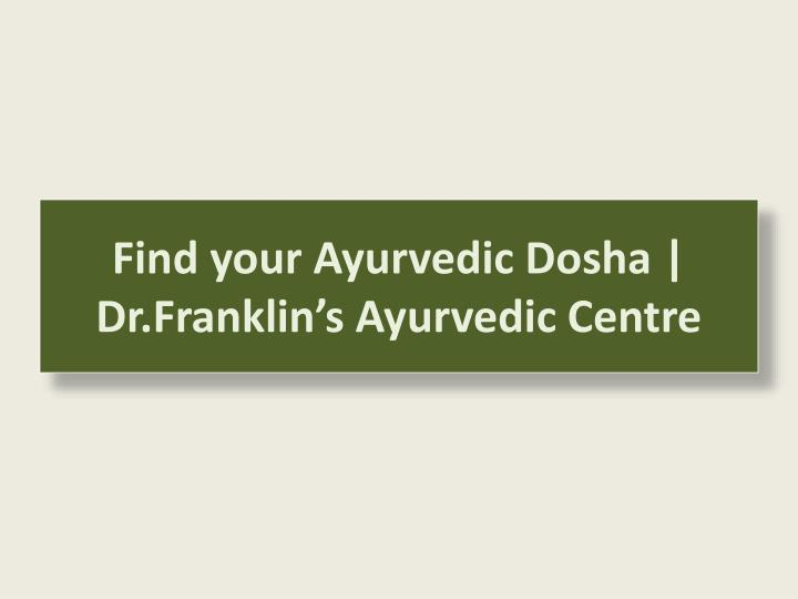 Find your ayurvedic dosha dr franklin s ayurvedic centre