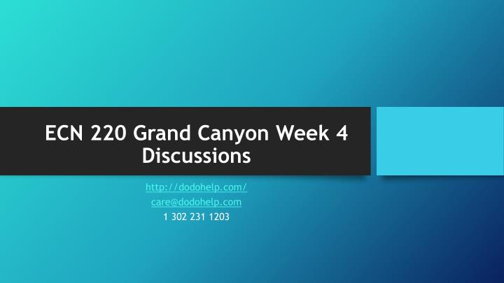 ECN 220 Grand Canyon Week 4 Discussions