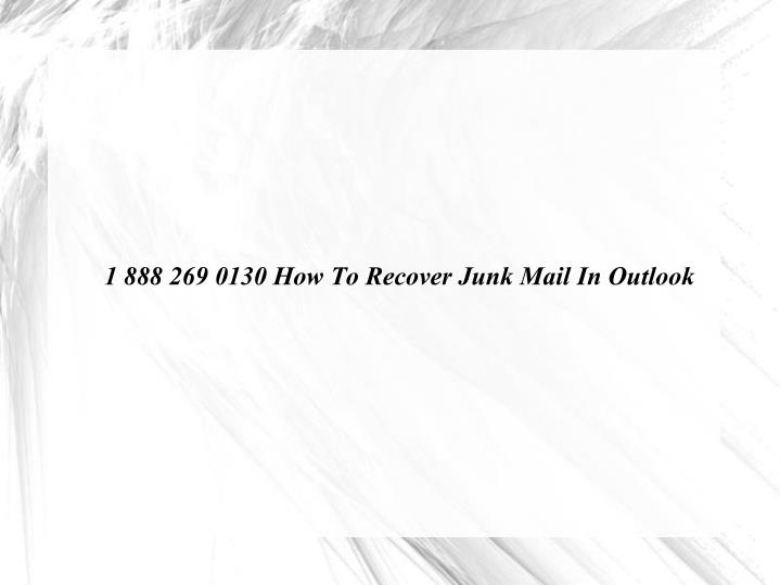 1 888 269 0130 How To Recover Junk Mail In Outlook