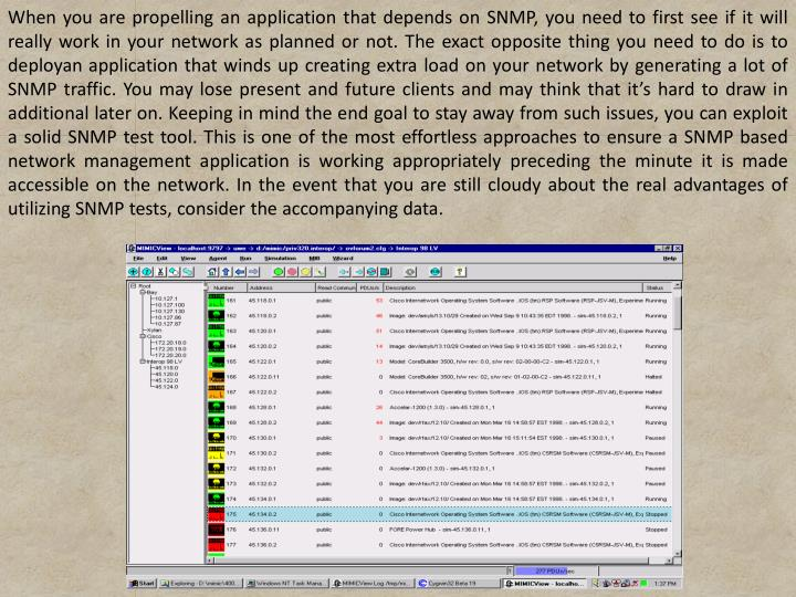 When you are propelling an application that depends on SNMP, you need to first see if it will