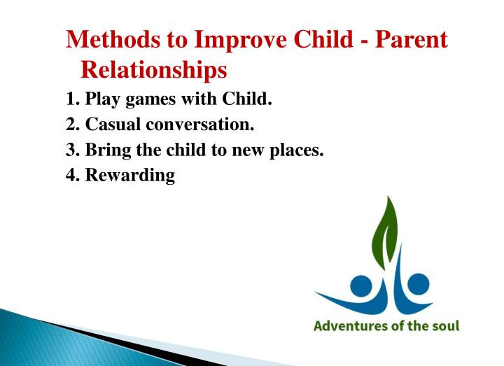 Methods to Improve Child - Parent Relationships