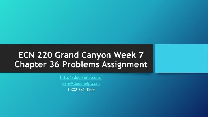 ECN 220 Grand Canyon Week 7 Chapter 36 Problems Assignment
