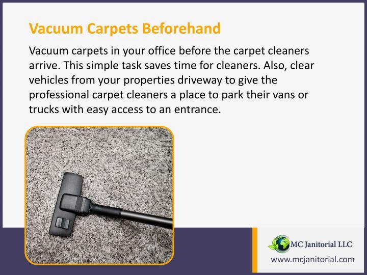 Vacuum Carpets Beforehand