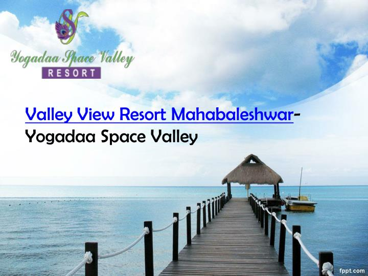 Valley view resort mahabaleshwar yogadaa space valley