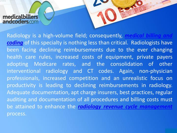 Radiology is a high-volume field; consequently,