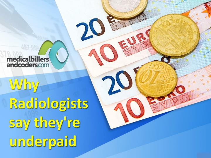 Why radiologists say they re underpaid