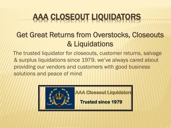 Get Great Returns from Overstocks, Closeouts & Liquidations