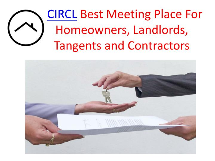 Circl best meeting place for homeowners landlords tangents and contractors