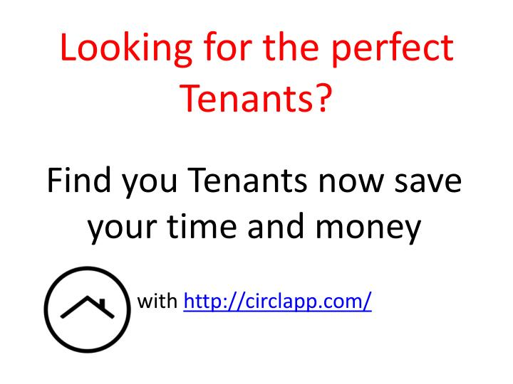 Looking for the perfect tenants