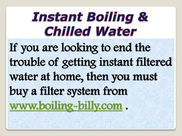 Instant Boiling & Chilled Water