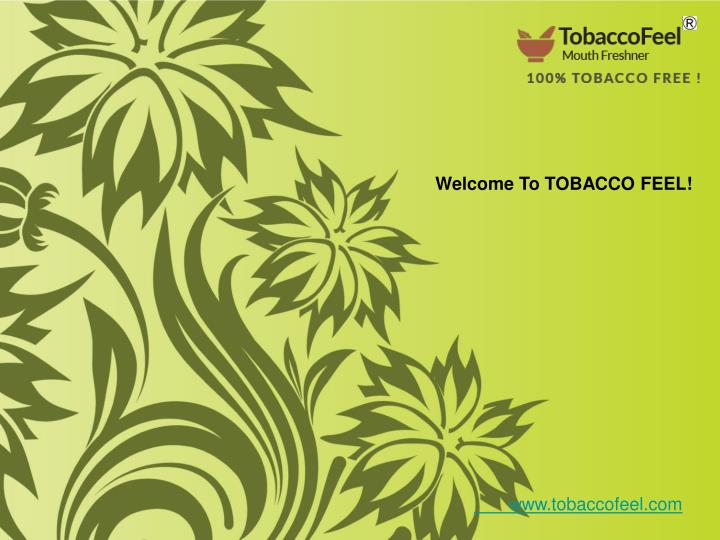 Welcome To TOBACCO FEEL!