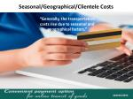 seasonal geographical clientele costs