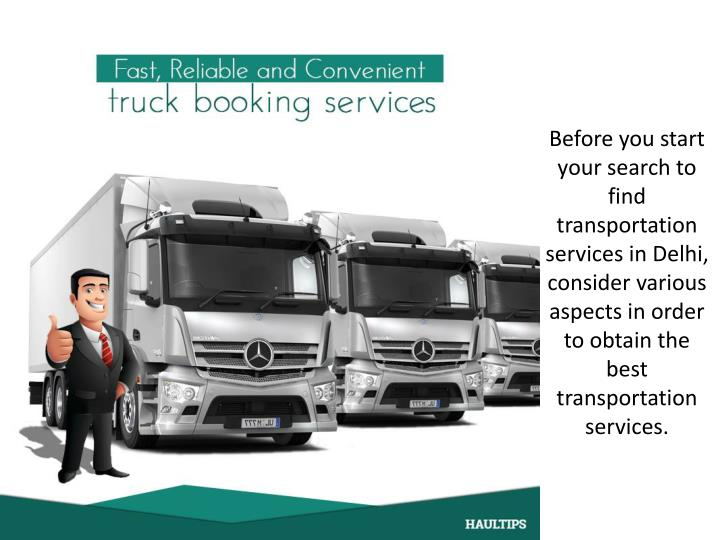 Before you start your search to find transportation services in Delhi, consider various aspects in o...