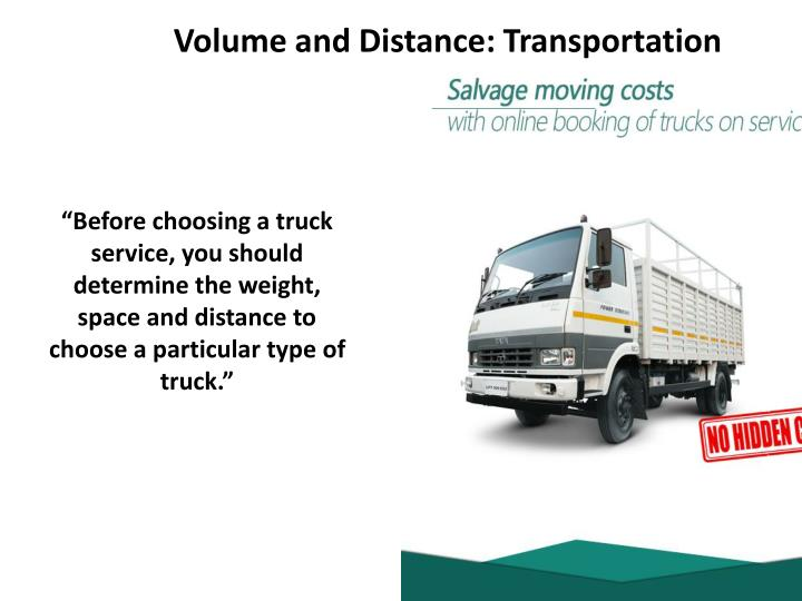 Volume and distance transportation