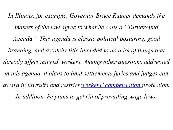 In Illinois, for example, Governor Bruce Rauner demands the makers of the law agree to what he calls...