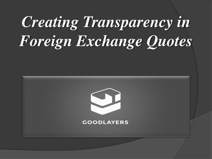 Creating Transparency in Foreign Exchange