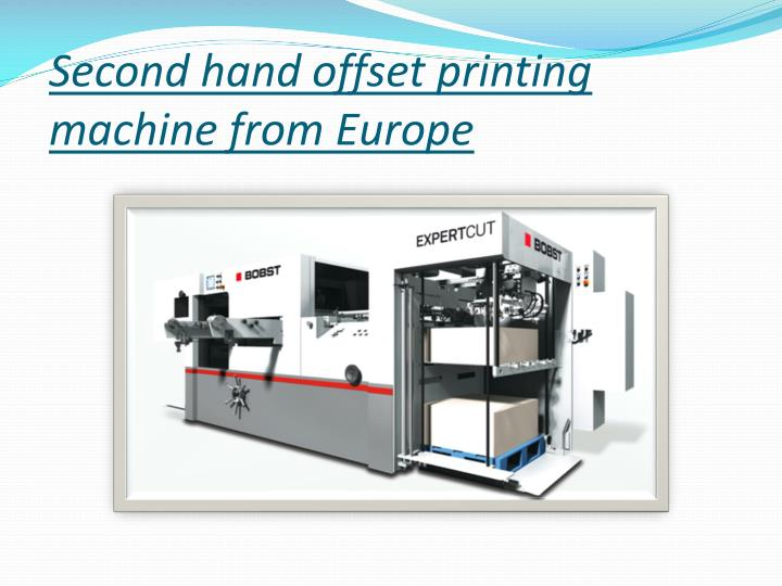 Second hand offset printing machine from Europe