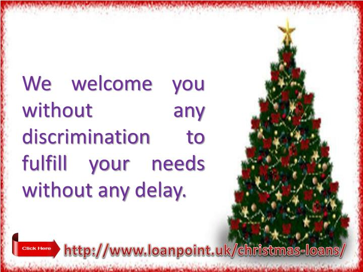 We welcome you without any discrimination to fulfill your needs without any delay.