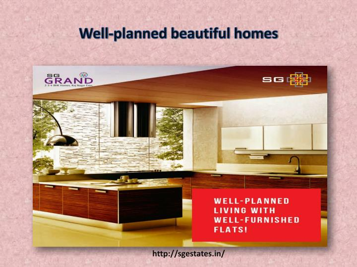 Well-planned beautiful homes