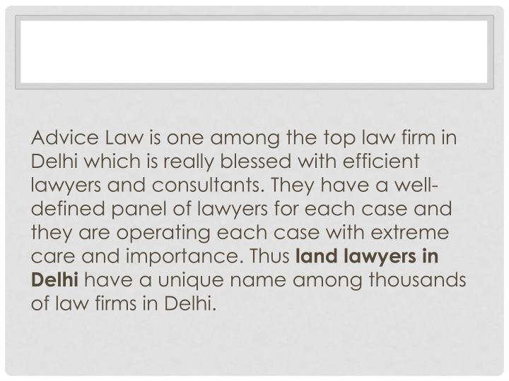 Advice Law is one among the top law firm in Delhi which is really blessed with efficient lawyers and...