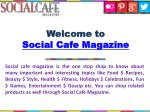 welcome to social cafe magazine