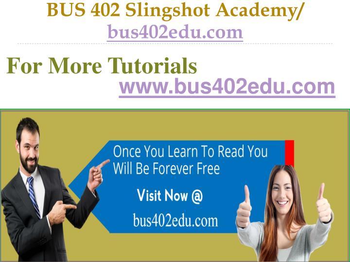 BUS 402 Slingshot Academy/