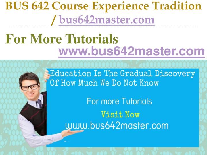 Bus 642 course experience tradition bus642master com