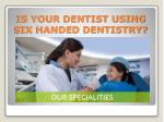 is your dentist using six handed dentistry