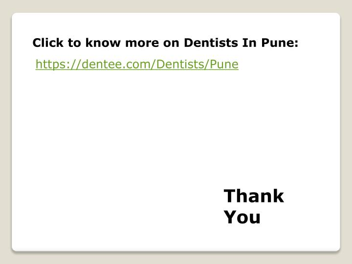 Click to know more on Dentists In Pune: