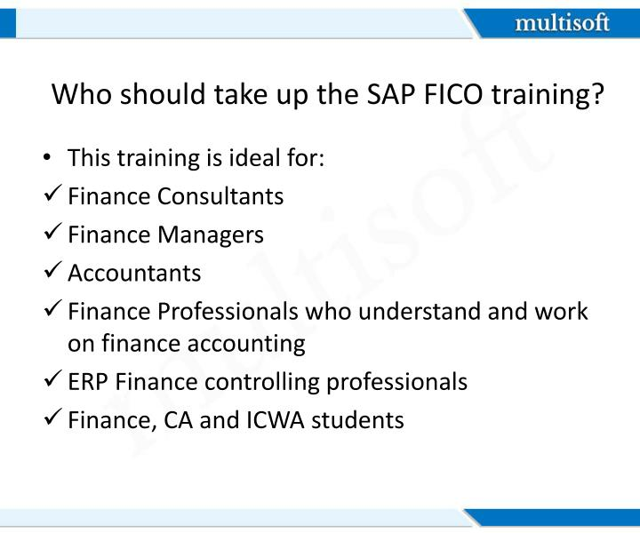 Who should take up the SAP FICO training?
