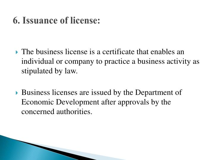 6. Issuance of license: