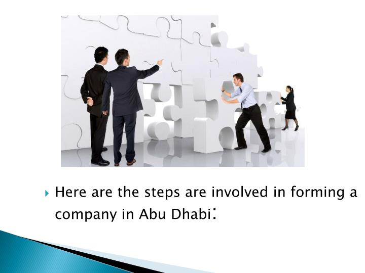Here are the steps are involved in forming a company in Abu Dhabi