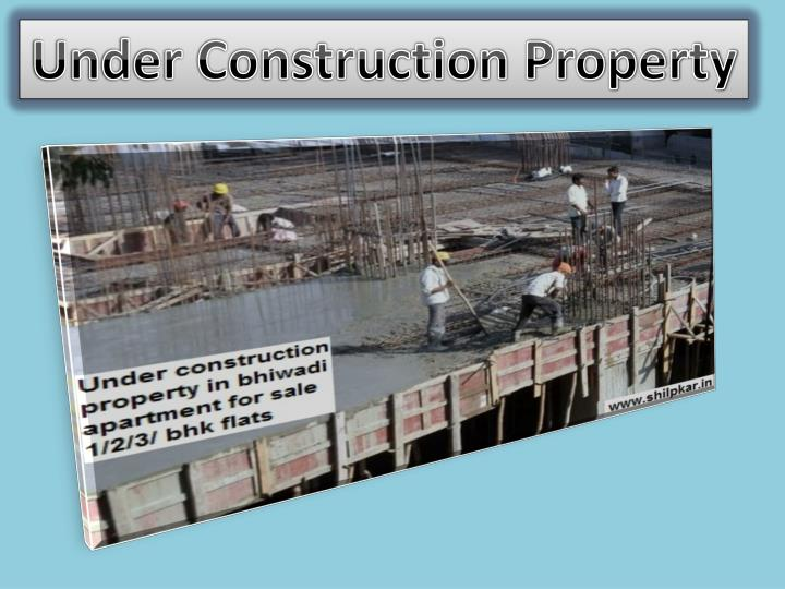 Under Construction Property