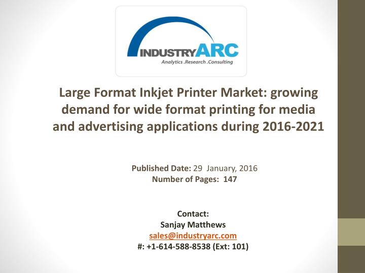 Large Format Inkjet Printer Market: growing demand for wide format printing for media and advertisin...