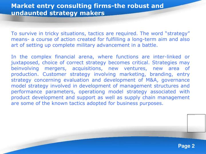 Market entry consulting firms-the robust and undaunted strategy makers