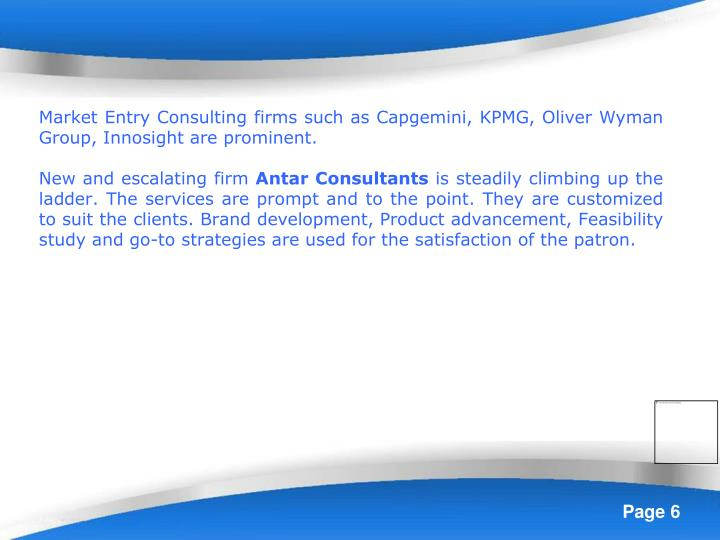 Market Entry Consulting firms such as Capgemini, KPMG, Oliver Wyman Group, Innosight are prominent.