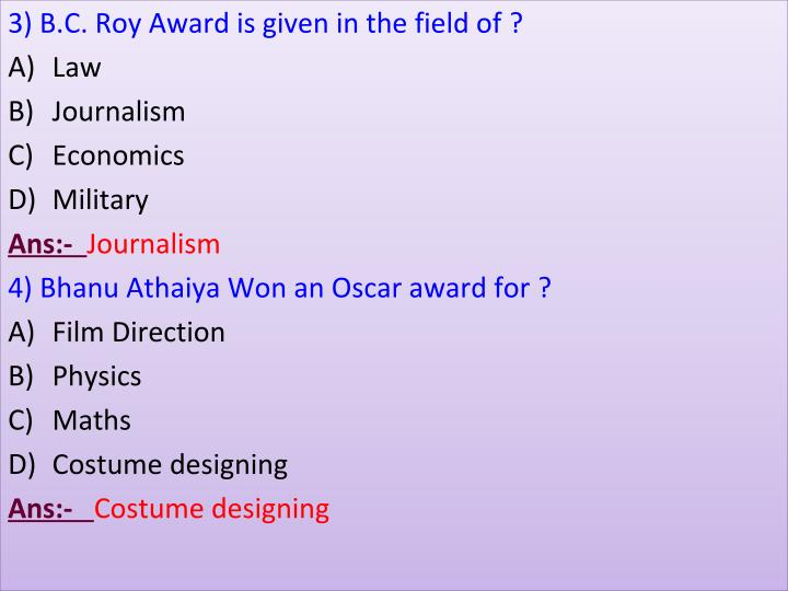 3) B.C. Roy Award is given in the field of ?