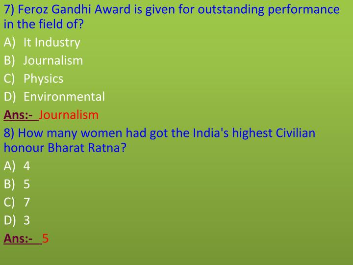 7) Feroz Gandhi Award is given for outstanding performance